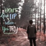 Don't Give Up Before You Try