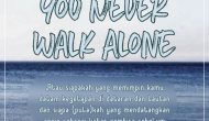 Permalink ke You Never Walk Alone